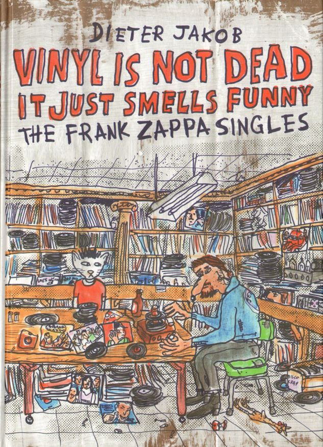 Vinyl Is Not Dead It Just Smells Funny The Frank Zappa