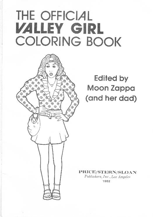 valley girl title besides the official valley girl coloring book on valley girl coloring book moreover the official valley girl coloring book on valley girl coloring book moreover valley girls appreciation totally tubular valley girl books on valley girl coloring book moreover valley girls appreciation totally tubular valley girl books on valley girl coloring book